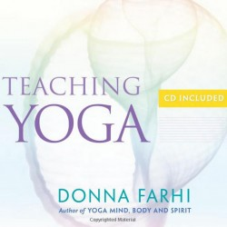 Teaching Yoga by Donna-Farhi