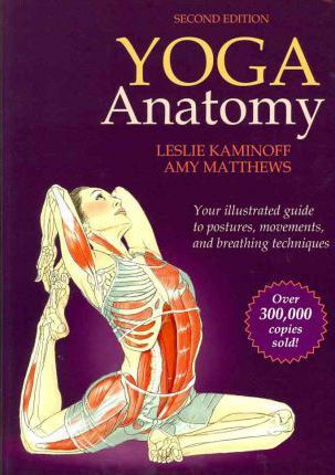Yoga anatomy yoga book by Leslie Kaminoff