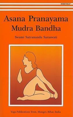 Asana, Pranayama, Mudra and Bandha yoga book by Swami Satyananda Saraswati