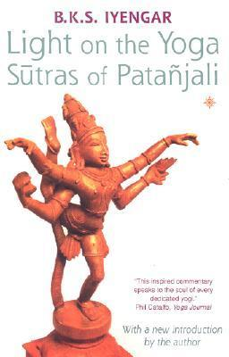 Light on the Yoga Sutras by BKS Iyengar